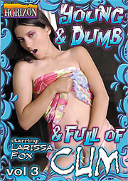 Young And Dumb And Full Of Cum 3